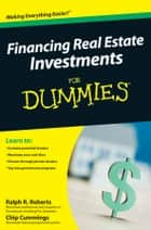 Financing Real Estate Investments For Dummies ebook by Ralph R. Roberts, Chip Cummings, Joseph Kraynak