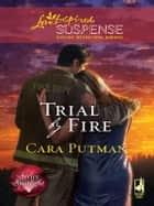 Trial by Fire ebook by Cara Putman