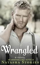 Wrangled ebook by Natasha Stories