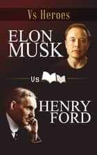 Elon Musk VS Henry Ford ebook by Jordan C. Miller