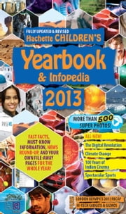 Hachette Children's Infopedia & Yearbook 2013 ebook by Hachette India