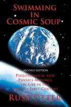 Swimming in Cosmic Soup ebook by Russ Otter