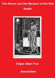 The Raven and The Masque of the Red Death (Annotated) ebook by Edgar Allan Poe