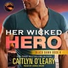 Her Wicked Hero audiobook by Caitlyn O'Leary