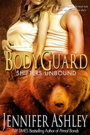 Bodyguard - Shifters Unbound ebook by Jennifer Ashley