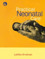 Practical Neonatal Care ebook by Lalitha Krishnan