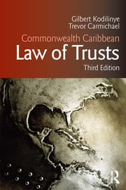 Commonwealth Caribbean Law of Trusts - Third Edition ebook by Gilbert Kodilinye,Trevor Carmichael