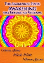 Awakening the Return of Wisdom ebook by Sheena Zenz,Darren Garmer,Nicole North