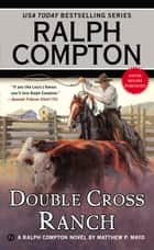 Ralph Compton Double Cross Ranch ebook by Matthew P. Mayo, Ralph Compton