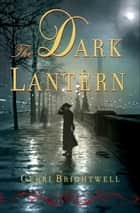 The Dark Lantern ebook by Gerri Brightwell