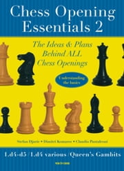 Chess Opening Essentials - 1.d4 d5 / 1.d4 Various / Queen's Gambits ebook by Dimitri Komarov, Stephan Djuric, Claudio Pantaleoni