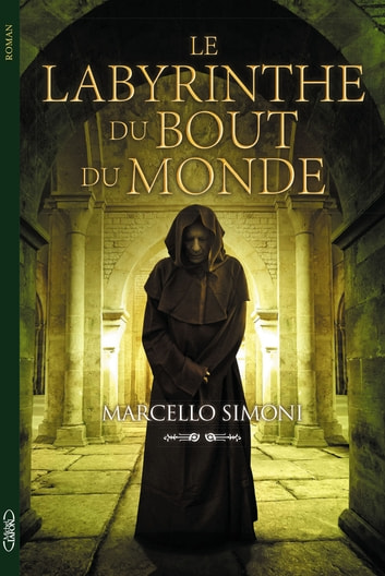Le labyrinthe du bout du monde ebook by Marcello Simoni