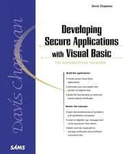 Developing Secure Applications with Visual Basic ebook by Chapman, Davis
