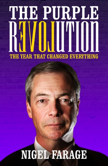 The Purple Revolution - The Year That Changed Everything ebook by Nigel Farage