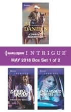 Harlequin Intrigue May 2018 - Box Set 1 of 2 - Cowboy's Redemption\Finding the Edge\Endangered Heiress ebook by B.J. Daniels, Debra Webb, Barb Han