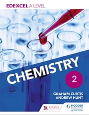 Edexcel A Level Chemistry Student Book 2 ebook by Andrew Hunt,Graham Curtis,Graham Hill