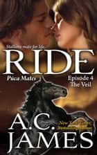 Ride: Episode 4 - Puca Mates, #4 ebook by A.C. James