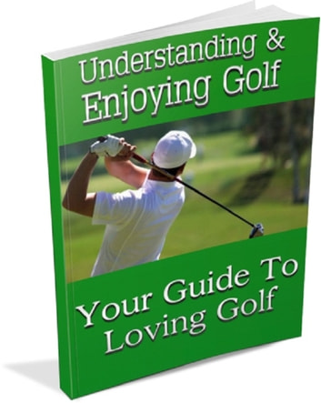 Understanding And Enjoying Golf ebook by Anonymous