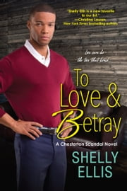 To Love & Betray ebook by Shelly Ellis