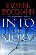 Into the Storm ebook by Suzanne Brockmann