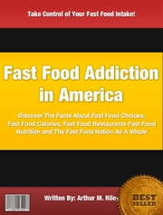 Fast Food Addiction in America ebook by Arthur M. Riley