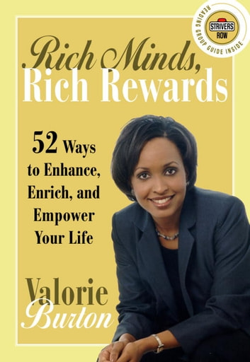 Rich Minds, Rich Rewards - 52 Ways to Enhance, Enrich, and Empower Your Life ebook by Valorie Burton