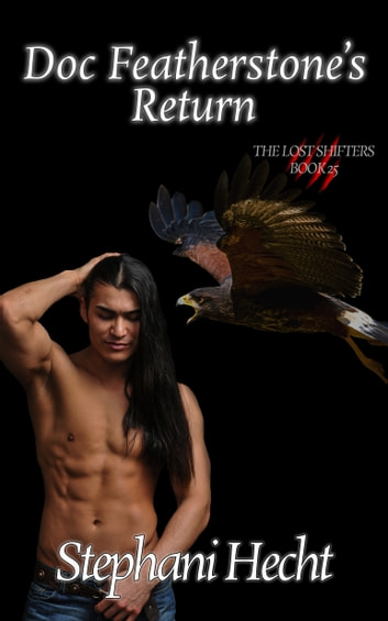Doc Featherstone's Return (Lost Shifters Book #25) ebook by Stephani Hecht