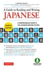 Guide to Reading and Writing Japanese - Fourth Edition, JLPT All Levels (2,136 Japanese Kanji Characters) ebook by Florence Sakade, Janet Ikeda