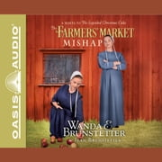 The Farmers' Market Mishap - A Sequel to the Lopsided Christmas Cake audiobook by Wanda E Brunstetter, Jean Brunstetter