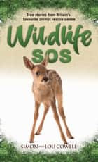 Wildlife SOS - True Stories from Britain's Favourite Animal Rescue Centre ebook by