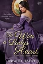 To Win a Lady's Heart ebook by