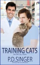 Training Cats ebook by P.D. Singer