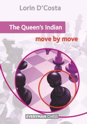 The Queen's Indian: Move by Move ebook by Lorin D'Costa