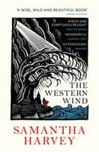 The Western Wind ebook by Samantha Harvey