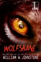 Wolfsbane ebook by William W. Johnstone