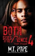 Both Sides of the Fence 4 - Bad Blood ebook by M.T. Pope