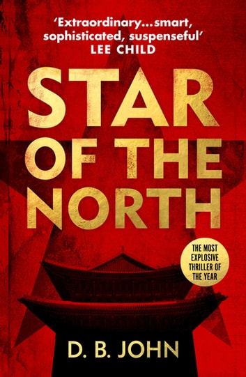 Star of the North - An explosive thriller set in North Korea ebook by D. B. John