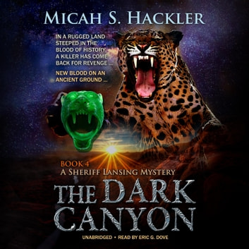 The Dark Canyon audiobook by Micah S. Hackler