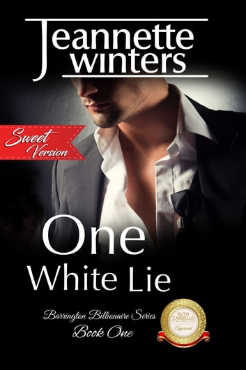 One White Lie, Sweet - Barrington Billionaire's Series: Book One ebook by Jeannette Winters