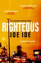Righteous - An IQ novel ebook by Joe Ide