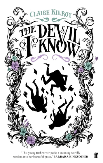 The Devil I Know ebook by Claire Kilroy