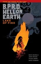 B.P.R.D. Hell on Earth Volume 8: Lake of Fire ebook by Mike Mignola, John Arcudi, Dave Stewart