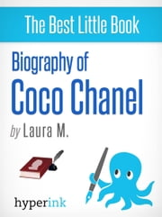 Coco Chanel: Biography of the World's Most Elegant Woman ebook by Laura M.