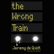 The Wrong Train audiobook by Jeremy de Quidt
