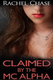 Claimed by the MC Alpha ebook by Rachel Chase