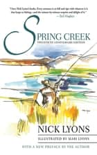 Spring Creek - Twentieth Anniversary Edition ebook by Nick Lyons, Mari Lyons