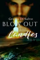 Blow out the candles ebook by Grazia Di Salvo