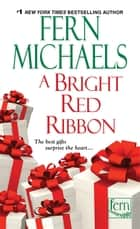 A Bright Red Ribbon ebook by Fern Michaels
