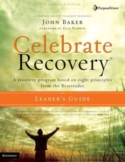 Celebrate Recovery Updated Leader's Guide ebook by Kobo.Web.Store.Products.Fields.ContributorFieldViewModel