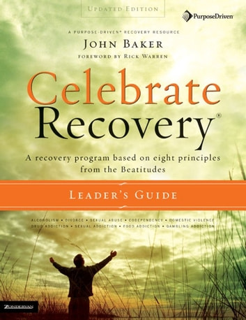 Celebrate Recovery Updated Leader's Guide ebook by John Baker